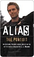 Alias: The Pursuit: A Michael Vaughn Novel (Prequel Series #5)