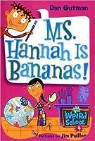 Ms. Hannah Is Bananas! (My Weird School, #4)