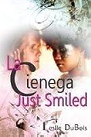 La Cienega Just Smiled