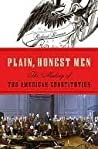 Book cover for Plain, Honest Men: The Making of the American Constitution