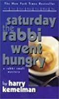 Saturday the Rabbi Went Hungry: A Rabbi Small Mystery