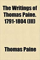 The Writings Of Thomas Paine, Volume III