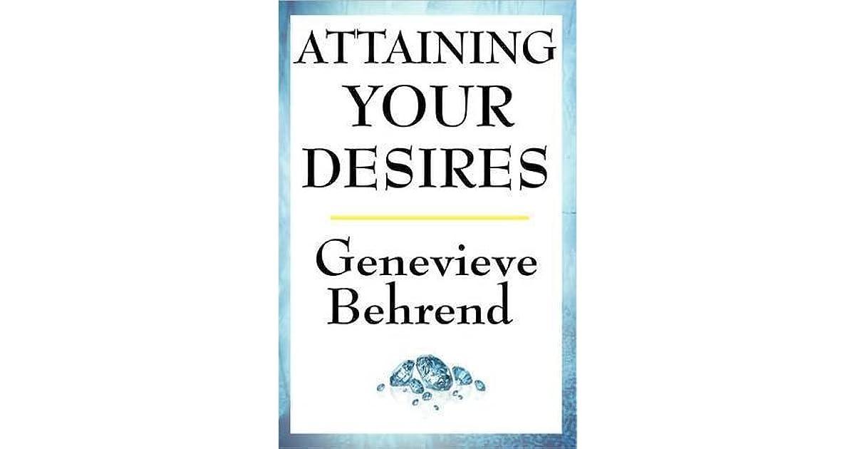 Attaining Your Desires By Genevive Behrend