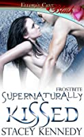 Supernaturally Kissed (Frostbite, #1)