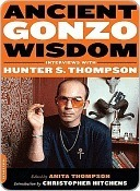 Anita Thompson, Christopher Hitchens - Ancient Gonzo Wisdom  Interviews with Hunter S