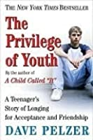 The Privilege of Youth: A Teenager's Story (Dave Pelzer, #4)