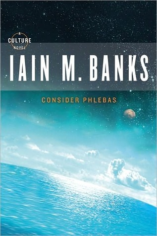 Consider Phlebas by Iain M. Banks