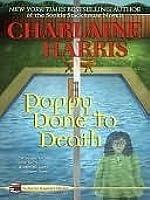 Poppy Done to Death (Aurora Teagarden Mystery, #8)