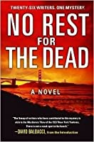 No Rest for the Dead: Twenty Six Writers, One Mystery