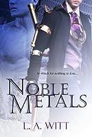 Noble Metals (Metals, #1)