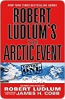 The Arctic Event: (Covert One Novel)