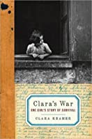 Clara's War: One Girl's Story of Survival