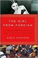 The Girl from Foreign: A Search for Shipwrecked Ancestors, Lost Loves, and Forgotten Histories