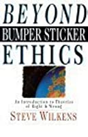 Beyond Bumper Sticker Ethics: An Introduction to Theories of Right & Wrong