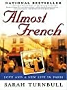 Book cover for Almost French: Love and a new life in Paris