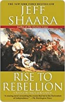 Rise to Rebellion: A Novel of the American Revolution (The American Revolutionary War)