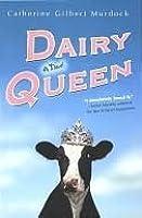 Dairy Queen Dairy Queen 1 By Catherine Gilbert Murdock