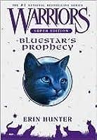 Bluestar's Prophecy (Warriors Super Edition)