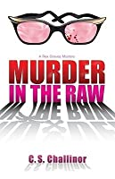 Murder in the Raw (Rex Graves Mystery, #2)