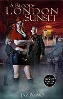 A Bloody London Sunset (Sunset Vampire, #2)