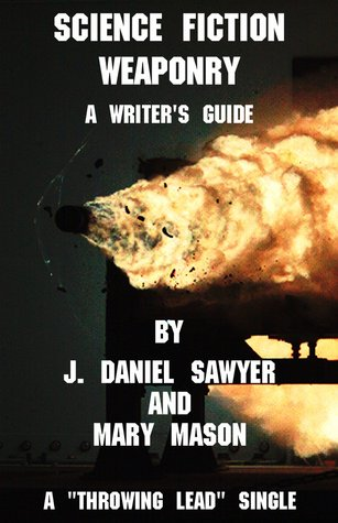Science Fiction Weaponry: A Guide for Writers