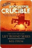 Apocalypse Crucible (Left Behind Apocalypse, #2)