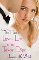 Love, Lies and Texas Dips (The Debs, #2)