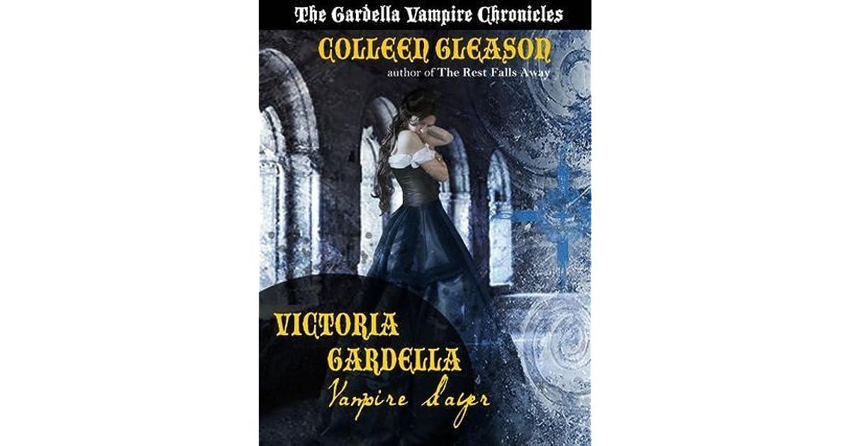 Victoria Gardella Vampire Slayer The Gardella Vampire Chronicles 15 By Colleen Gleason