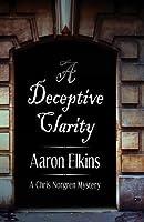 A Deceptive Clarity (A Chris Norgren Mystery #1)