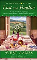 Lost and Fondue (A Cheese Shop Mystery, #2)