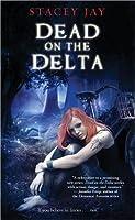 Dead on the Delta (Annabelle Lee #1)