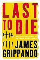 Last To Die (Jack Swyteck, #3)