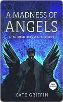 A Madness of Angels (Matthew Swift #1)