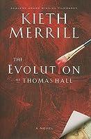 The Evolution Of Thomas Hall