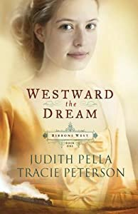 Westward the Dream (Ribbons West, #1)