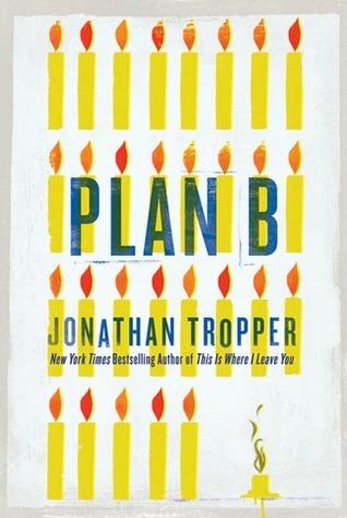 Plan B by Jonathan Tropper