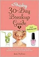 The Frisky 30-Day Breakup Guide: One Month of Manicures, Massages, and Mojitos to Help You Forget About Him
