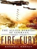 Fire and Fury The Allied Bombing of Germany, 1942-1945
