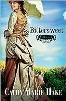 Bittersweet (California Historical Series, #2)