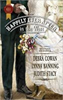 Happily Ever After in the West: Whirlwind Redemption\The Maverick and Miss Prim\Texas Cinderella (Harlequin Historical)
