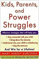 Kids, Parents, and Power Struggles: Raising Children to be More Caring and C