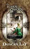The Risen Queen (The Dragon Sword Histories, #2)