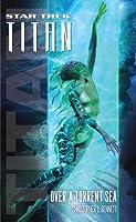Over a Torrent Sea (Star Trek: Titan, #5)