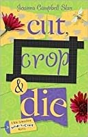 Cut, Crop & Die (A Kiki Lowenstein Scrap-n-Craft Mystery, #2)