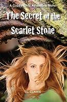 The Secret of the Scarlet Stone (A Gabby Girls Adventure Novel, #1)