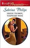 Greek Tycoon, Wayward Wife (Harlequin Presents)
