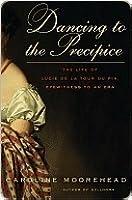 Dancing to the Precipice: Lucie Dillon, Marquise de la Tour du Pin and the French Revolution