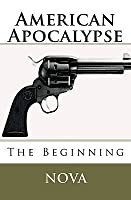 American Apocalypse: The Beginning (Volume 1)