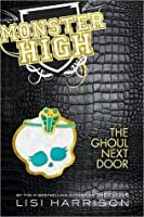 The Ghoul Next Door (Monster High, #2)