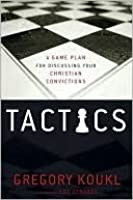 christians sharing a gospel in the book tactics by gregory koukl Defending the faith  christians seem to be having  and finally, remember the warning cs lewis gave about the devil's tactics with the.